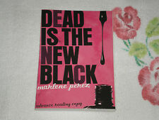 DEAD IS THE NEW BLACK by MARLENE PEREZ  *SIGNED*    -ARC-   -JA
