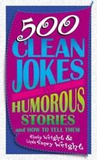 500 Clean Jokes and Humorous Stories: And How to Tell Them Wright, Rusty, Wrigh