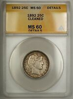 1892 Silver Barber Quarter ANACS MS-60 Details Cleaned (Better Coin Choice)