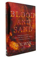 C. V. Wyk BLOOD AND SAND A Novel 1st Edition 1st Printing
