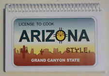LICENSE TO COOK: Arizona Style, Grand Canyon State Recipes, Southwestern Culture