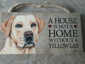 A House Is Not A Home Without A Yellow Lab Dog Plaque Sign Love an Laughter