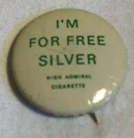 "1896 BRYAN I/'m for Free Silver rHigh Admiral 7//8/"" political campaign button pin"