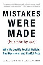 Mistakes Were Made (But Not by Me): Why We Justify Foolish Beliefs, Bad Decision
