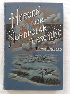 Heroen der Nordpolarforschung, uraltes Fachbuch 1898 von Eugen von Enzberg