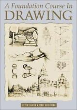 A Foundation Course in Drawing: A Complete Program of Techniques and Skills