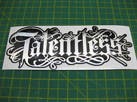 1 TALENTLESS, RELENTLESS STYLE CHROME ON BLACK STICKER DECAL