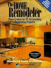 The Home Remodeler: Plans & Ideas for Thirty-One Outstanding Remodeling Project
