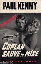COPLAN sauve la mise / Paul KENNY // Fleuve Noir  - Espionnage // 1 ère Edition
