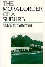 The Moral Order of a Suburb by Baumgartner, M. P.