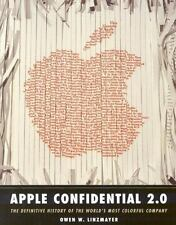 Apple Confidential 2.0: The Definitive History of the World's Most Colorful Com