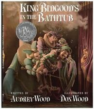 King Bidgood's in the Bathtub by Audrey Wood (1985, Hardcover)