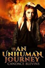 An Unhuman Journey by Candace Blevins (2016, Paperback)
