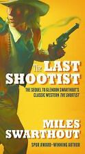 The Last Shootist by Miles Swarthout (2015, Paperback)