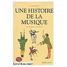 Lucien Rebatet - Une histoire de la musique : Des origines à nos jours - 1972 -