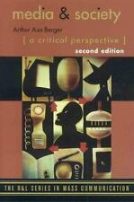 Media and Society: A Critical Perspective (The R&L Series in Mass Communication)