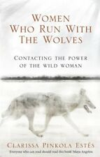 Women Who Run with the Wolves: Contacting the Power of