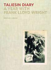 Taliesin Diary: A Year with Frank Lloyd Wright by Priscilla J. Henken...