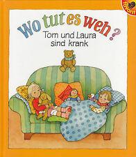 Wo (Où ) Tut Es Weh? Tom et Laura Sont Malade de Hildrun et Mario Covi