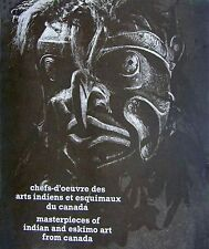 Tribal Art. Chefs-d' œuvre de North West Indian et Eskimo Art from Canada.