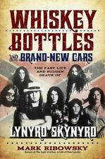 Whiskey Bottles and Brand-New Cars: The Fast Life and Sudden Death of Lynyrd Sky