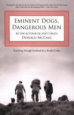 New! Eminent Dogs, Dangerous Men :Searching Through Scotland for Border Collie
