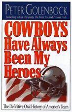 COWBOYS HAVE ALWAYS BEEN MY HEROES. DALLAS COWBOYS. PETER GOLENBOCK.