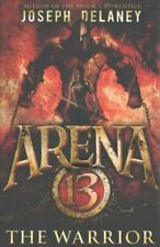 Arena 13: The Warrior by Mr. Joseph Delaney 9781782954071 | Brand New