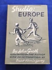STUDIO: EUROPE - FIRST EDITION BY JOHN GROTH WITH ERNEST HEMINGWAY INTRODUCTION