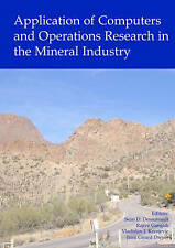 Application of Computers and Operations Research in the Mineral Industry: Procee