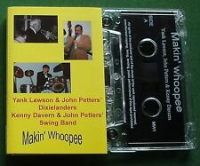 Makin' Whoopee Lawson Petters Dixielanders / Swing Band Cassette Tape - TESTED
