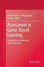 Assessment in Game-Based Learning : Foundations, Innovations, and...