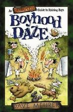 Boyhood Daze: An Incomplete Guide to Raising Boys by Meurer, Dave, Good Book