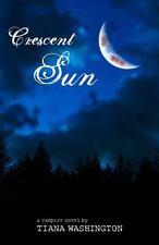 Crescent Sun by Washington, Tiana , Paperback