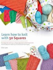 Learn How to Knit with 50 Squares: For Beginners and Up, a Unique Approach