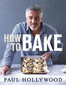 How to bake by Paul Hollywood (Hardback) Highly Rated eBay Seller Great Prices