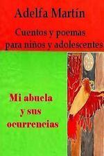 Mi abuela y sus ocurrencias: Cuentos y poemas para ninos y adolescentes (Spanish