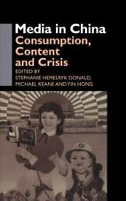 Media in China : Consumption, Content and Crisis (2002, Hardcover)