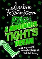A Midsummer Tights Dream (The Misadventures of Tallulah Casey) By Louise Rennis