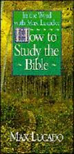 In the Word With Max Lucado: How to Study the Bible