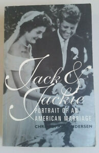 Jack and Jackie Portrait of an American Marriage by Christopher Andersen PB