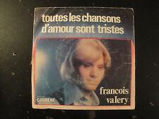 Vinyle 45 Tours - François Valéry - Toutes les Chansons d'Amour Sont Tristes