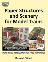 Paper Structures and Scenery for Model Trains - Strategies, Tips and Projects