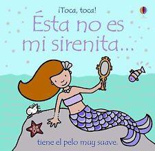 Este No Es Mi Sirenita/That is not my Mermaid: Tiene El Pelo Muy Suave Toca, To