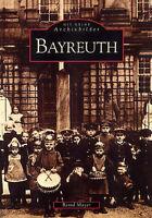 Bayreuth Bayern Stadt Geschichte Bildband Bilder Buch Archivbilder AK Fotos Book