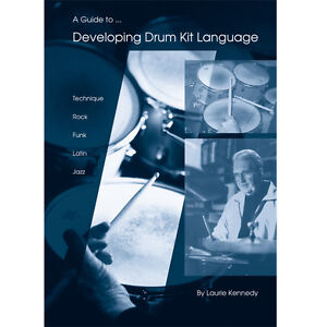 A Guide to Developing Drum Kit Language by Laurie Kennedy