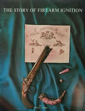 The Story of Firearm Ignition by Edsall James / gunsmithing / antique guns