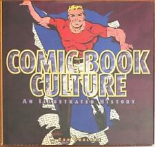 Comic Book Culture: An Illustrated History by Ron Goulart (First Edition)