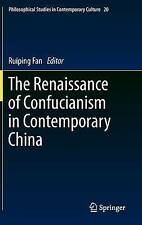 The Renaissance of Confucianism in Contemporary China (Philosophical Studies in