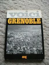 Voici Grenoble. Par Paul Veyret